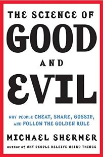 THE SCIENCE OF GOOD AND EVIL: Why People Cheat