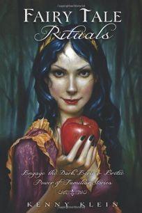 Fairy Tale Rituals: Engage the Dark