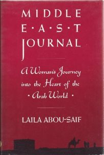 Middle East Journal: A Womans Journey Into the Heart of the Arab World