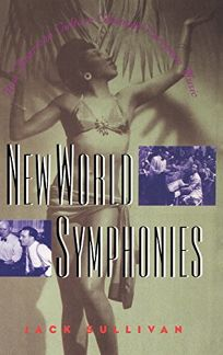 New World Symphonies: How American Culture Changed European Music