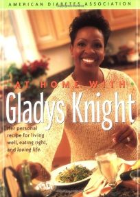 AT HOME WITH GLADYS KNIGHT: Her Personal Recipe for Living Well