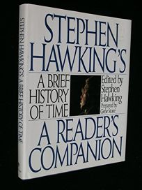 Stephen Hawkings a Brief History of Time: A Readers Companion