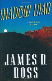 Shadow Man: A Charlie Moon Mystery