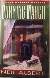 Burning March: 2a Dave Garrett Mystery