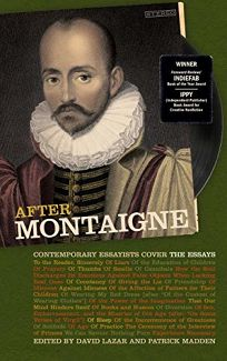 After Montaigne: Contemporary Essayists Cover the 'Essays'