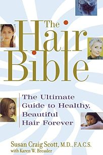 The Hair Bible: The Ultimate Guide to Healthy