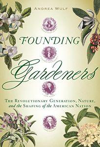 Founding Gardeners: The Revolutionary Generation