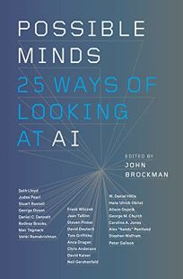 Nonfiction Book Review: Possible Minds: 25 Ways of Looking at AI by Edited by John Brockman. Penguin Press, $28 (320p) ISBN 978-0-525-55799-9