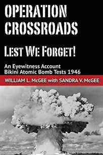 Operation Crossroads: Lest We Forget! An Eyewitness Account