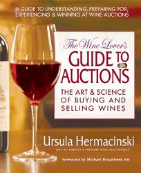 The Wine Lovers Guide to Auctions: The Art & Science of Buying and Selling Wines