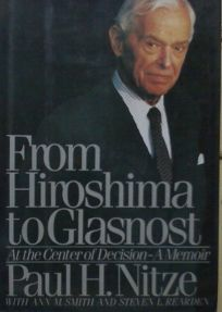 From Hiroshima to Glasnost: At the Center of Decision: A Memoir