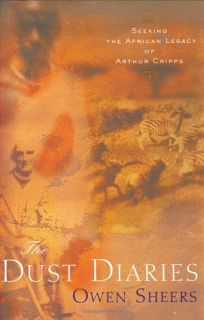 THE DUST DIARIES: Seeking the African Legacy of Arthur Cripps