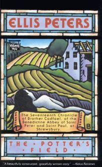 The Potters Field: The Seventeenth Chronicle of Brother Cadfael of the Benedictine Abbey of Saint Peter and Paul at Shrewsbury