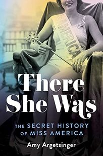 There She Was: The Secret History of Miss America