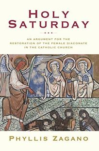 Holy Saturday: The Argument for the Reinstitution of the Female Diaconate in the Catholic Church