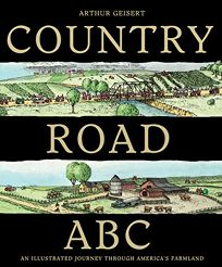 Country Road ABC: An Illustrated Journey Through Americas Farmland