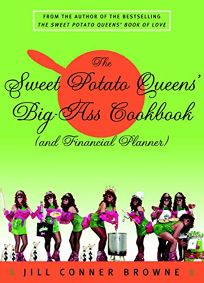 THE SWEET POTATO QUEENS BIG-ASS COOKBOOK and Financial Planner