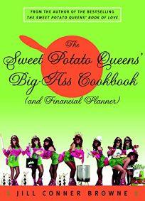 THE SWEET POTATO QUEENS BIG-ASS COOKBOOK and Financial Planner