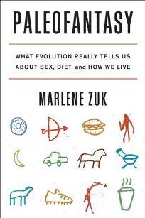 Paleofantasy: What Evolution Really Tells Us About Sex