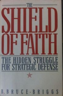 The Shield of Faith: A Chronicle of Strategic Defense from Zeppelins to Star Wars