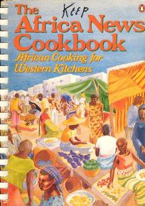 The Africa News Cookbook: 2african Cooking for Western Kitchens
