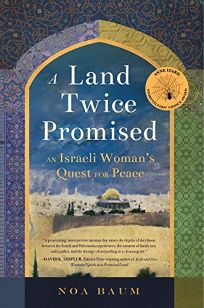 A Land Twice Promised: An Israeli Womans Quest for Peace