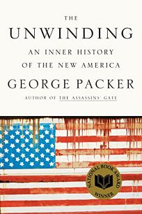 The Unwinding: An Inner History of the New America