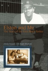 ELSTON AND ME: The Story of the First Black Yankee
