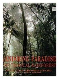 Vanishing Paradise: The Tropical Rainforest