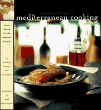 Matthew Kenneys Mediterranean Cooking: Great Flavors for the American Kitchen