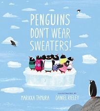 Penguins Dont Wear Sweaters!