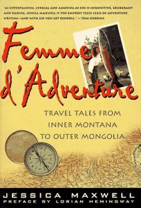 Femme DAdventure: Travel Tales from Inner Montana to Outer Mongolia