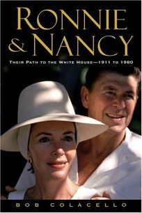 RONNIE & NANCY: Their Path to the White House—1911 to 1980