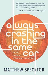 Always Crashing in the Same Car: On Art