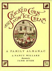 Cracked Corn and Snow Ice Cream: A Family Almanac