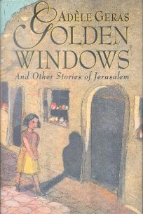 Golden Windows and Other Stories of Jerusalem: And Other Stories of Jerusalem