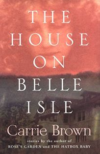 THE HOUSE ON BELLE ISLE: And Other Stories