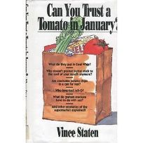 Can You Trust a Tomato in January?: Everything You Wanted to Know And a Few Things You Didnt about Food in the Grocery Store