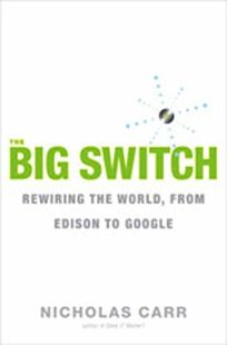 The Big Switch: Our New Digital Destiny