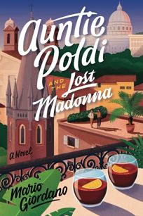 Auntie Poldi and the Lost Madonna: An Auntie Poldi Mystery
