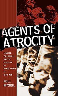 AGENTS OF ATROCITY: Leaders