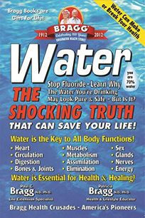 Water: The Shocking Truth That Can Save Your Life Revised and Expanded