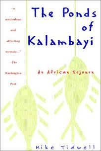 The Ponds of Kalambayi: An African Sojourn