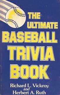 The Ultimate Baseball Trivia Book