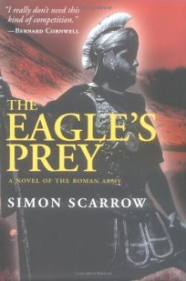 The Eagles Prey: The Mighty Roman Army Faces Britains Defiant Tribes