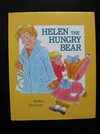 Helen the Hungry Bear