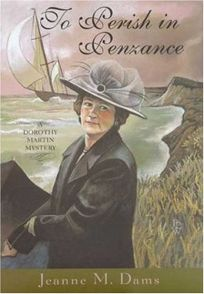 TO PERISH IN PENZANCE: A Dorothy Martin Mystery