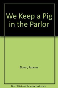 We Keep a Pig in the Parlor