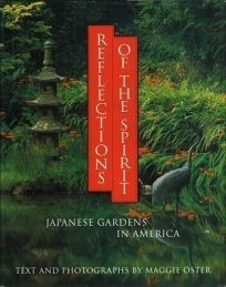 Reflections of the Spirit: 2japanese Gardens in America