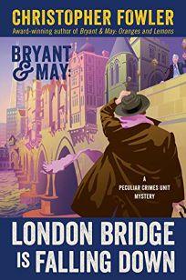 London Bridge Is Falling Down: A Peculiar Crimes Unit Mystery